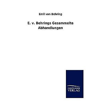 E. v. Behrings Gesammelte Abhandlungen af Behring & Emil von