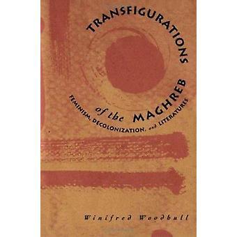Transfigurations av Maghreb-feminisme-Avkolonisering og Litera