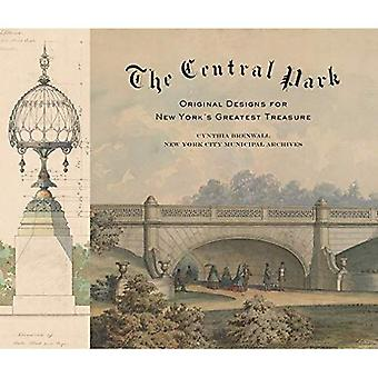 Den centrala parken: original Designs från Greensward till gre