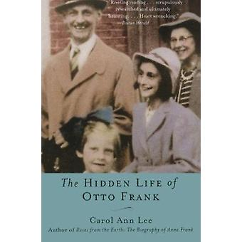 The Hidden Life of Otto Frank by Lee - Carol Ann - 9780060520830 Book