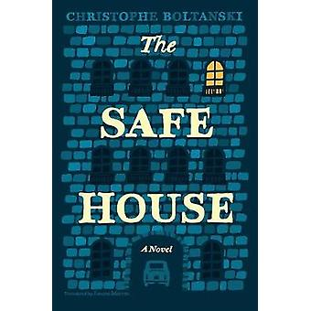 The Safe House - A Novel by Christophe Boltanski - 9780226449197 Book
