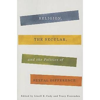 Religion - the Secular - and the Politics of Sexual Difference by Lin