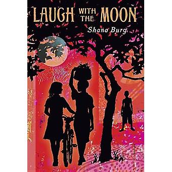 Laugh with the Moon by Shana Burg - 9780440422105 Book