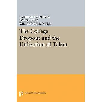 The College Dropout and the Utilization of Talent by Lawrence A. Perv