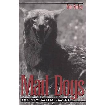 Mad Dogs - New Rabies Plague by Don Finlay - 9780890968222 Book