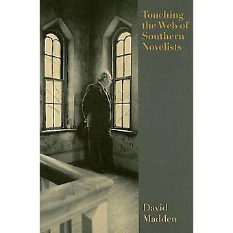 Touching the Web of Southern Novelists by David Madden - 978157233463