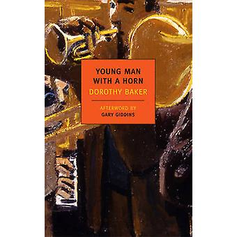 Young Man with a Horn by Dorothy Baker - Gary Giddins - 9781590175774