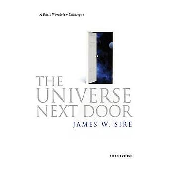 The Universe Next Door - A Basic Worldview Catalogue (5th Revised edit