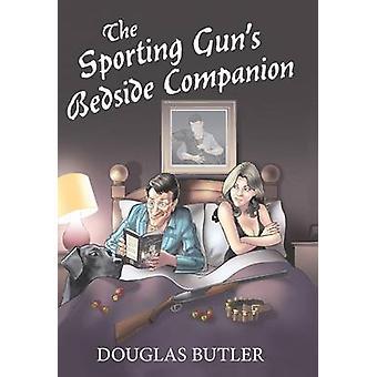 The Sporting Gun's Bedside Companion by Douglas Butler - 978190612248