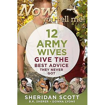 Now You Tell Me! 12 Army Wives Give the Best Advice They Never Got by