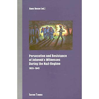 Persecution and Resistance of Jehovah's Witnesses During the Nazi Reg