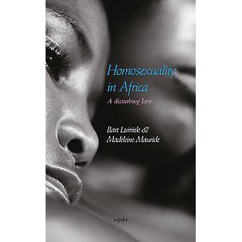 Homosexuality in Africa - A Disturbing Love by Bart Luirink - Madelein