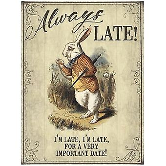 Always Late Alice Metal Sign