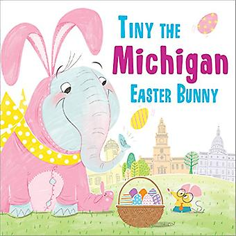Tiny the Michigan Easter Bunny by Eric James - 9781492659372 Book