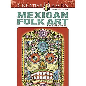 Creative Haven mexicain folk art Coloriage livre par Marty noble