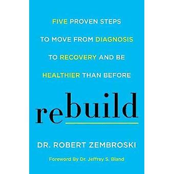 Rebuild by Robert Zembroski