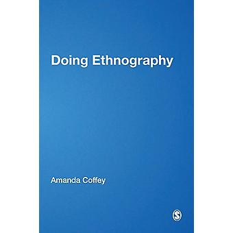 Doing Ethnography by Amanda Coffey