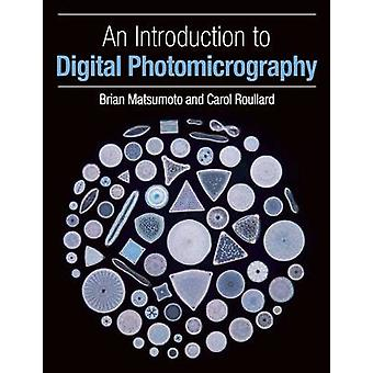 An Introduction to Digital Photomicrography by Brian Matsumoto