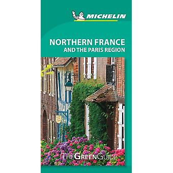 Northern France and the Paris Region  Michelin Green Guide