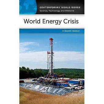 World Energy Crisis A Reference Handbook by Newton & David E.