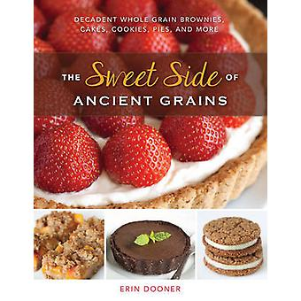 The Sweet Side of Ancient Grains door Erin Dooner