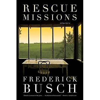 Rescue Missions Stories by Busch & Frederick