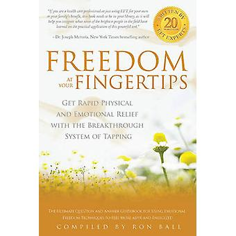 Freedom at Your Fingertips Get Rapid Physical and Emotional Relief with the Breakthrough System of Tapping by Mercola & Joseph