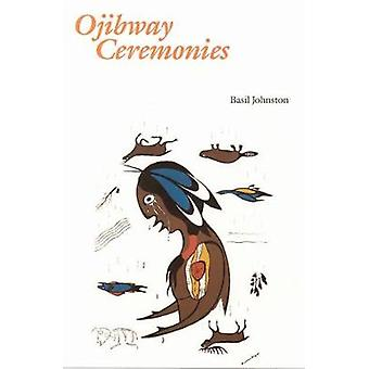 Ojibway Ceremonies by Johnston & Basil H.