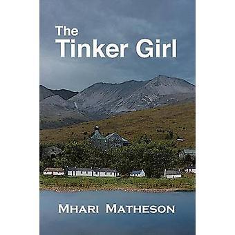 The Tinker Girl by Matheson & Mhari
