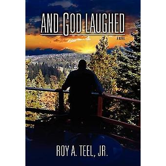 And God Laughed by Teel Jr & Roy A.