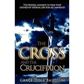 The Cross and the Crucifixion by Balogun & Grace Dola