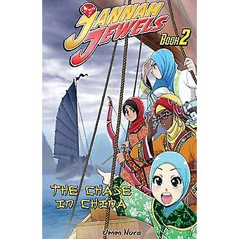 Jannah Jewels Book 2 The Chase in China by Nura & Umm
