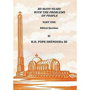 So Many Years with the Problems of People Part 1 by Shenouda III & H.H Pope