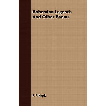 Bohemian Legends And Other Poems by Kopta & F. P.