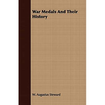 War Medals And Their History by Steward & W. Augustus