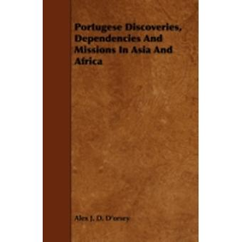 Portugese Discoveries Dependencies And Missions In Asia And Africa by Dorsey & Alex J. D.