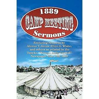1889 Camp Meeting Sermons by Jones & Alonzo T.