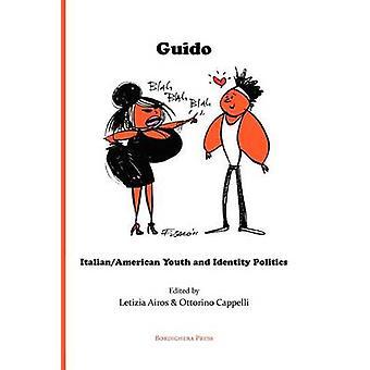 Guido ItalianAmerican Youth and Identity Politics by Airos & Letizia