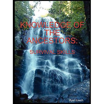 Knowledge of the Ancestors Survival Skills BW by Leech & Ryan