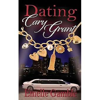 Dating Cary Grant by Gamble & Emelle