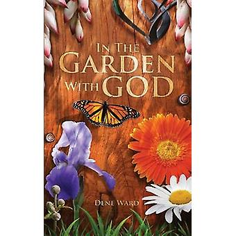 In the Garden with God by Ward & Dene