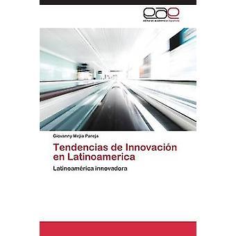 Tendencias de Innovacin en Latinoamerica by Mejia Pareja Giovanny