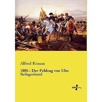 1805  Der Feldzug von UlmBeilagenband by Krauss & Alfred