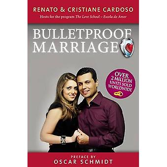 Bullet Proof Marriage English Edition by Cardoso & Renato & Cristiane