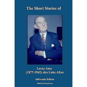 The Short Stories of Lacey Amy by Amy & Lacey