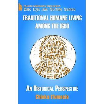 Traditional Humane Living Among the Igbo by Ifemesia & Chieka