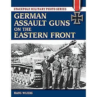 German Assault Guns on the Eastern Front par Hans Wijers - 97808117178