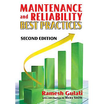 Maintenance and Reliability Best Practices (2nd) by Ramesh D. Gulati