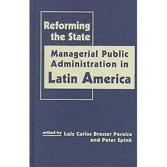 Reforming the State - Managerial Public Administration in Latin Americ
