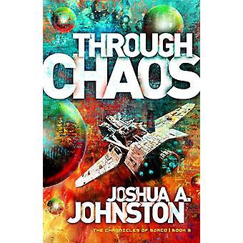 Through Chaos by Joshua A. Johnston - 9781683701699 Book